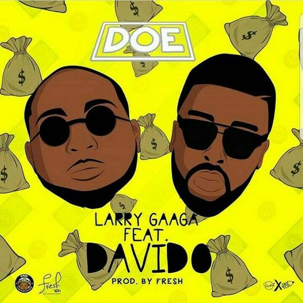 DOWNLOAD MP3: Larry Gaaga - Doe ft. Davido