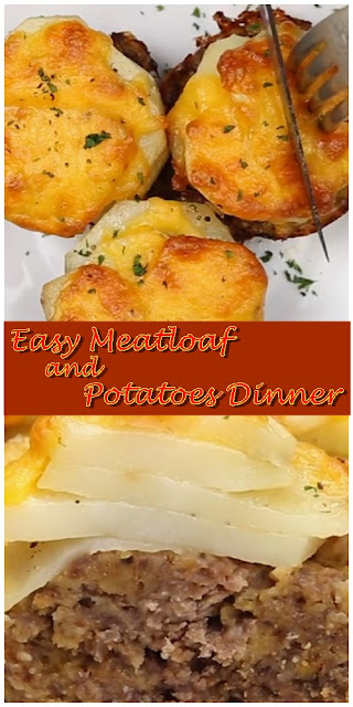 Easy Meatloaf and Potatoes Dinner