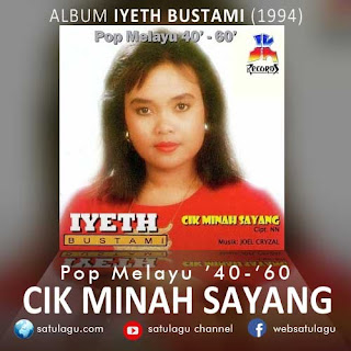 Lagu Iyeth Bustami Album Pop Melayu '40-'60 Cik Minah Sayang