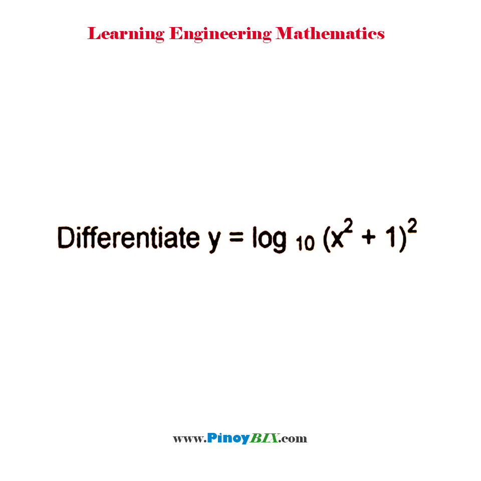 Differentiate y = log_10⁡〖(x^2+2)^2 〗