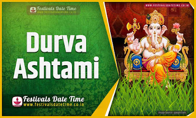 2024 Durva Ashtami Date and Time, 2024 Durva Ashtami Festival Schedule and Calendar