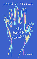 review of All Happy Families: A Memoir by Hervé Le Tellier