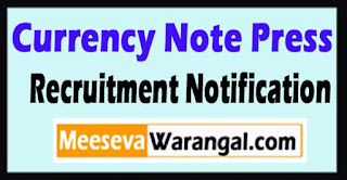 CNP Currency Note Press Recruitment Notification 2017 Last Date 31-05-2017
