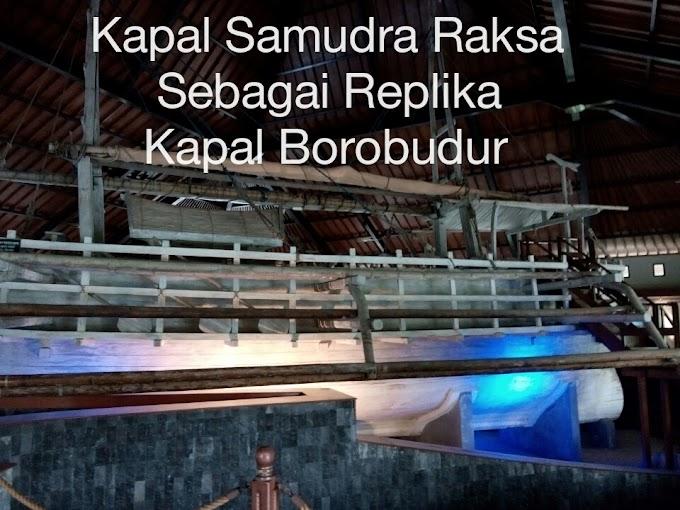 Mengamati Kapal Samudra Raksa Yang Merupakan Replika Kapal Borobudur