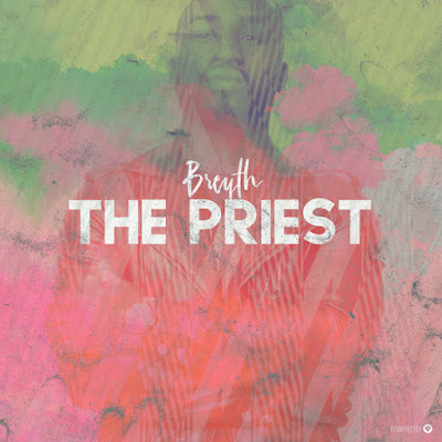 Breyth - The Priest EP [2018]