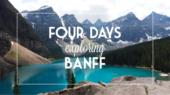Four Days in Banff National Park | The Brave Little Cheesehead at bravelittlecheesehead.com