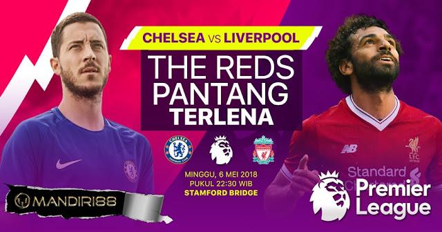 Prediksi Chelsea Vs Liverpool, Minggu 06 Mei 2018 Pukul 22.30 WIB @ RCTI
