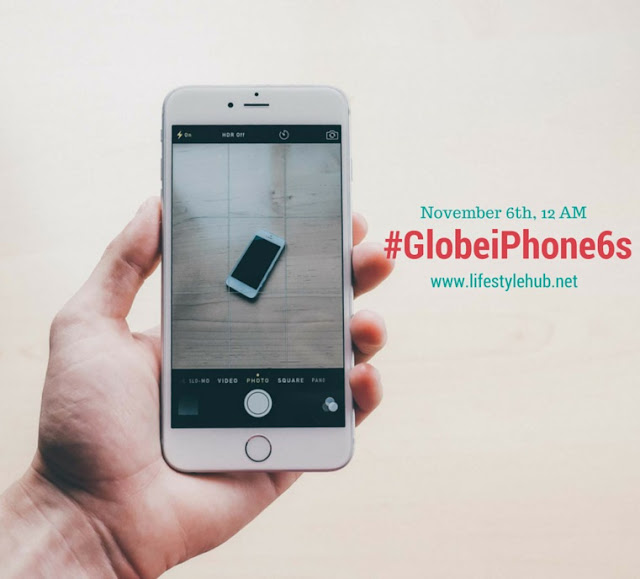 8b0ed933e8a The Lifestyle Hub: Globe iPhone 6s & iPhone 6s Plus Plans Available on NOV  6th!