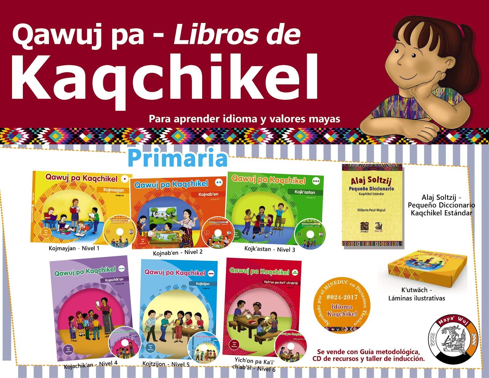 Libros Para La Enseñanza Y Aprendizaje De Kaqchikel