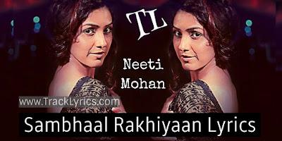 lyrics-sambhaal-rakhiyaan-by-neeti-mohan-music-teacher-2019