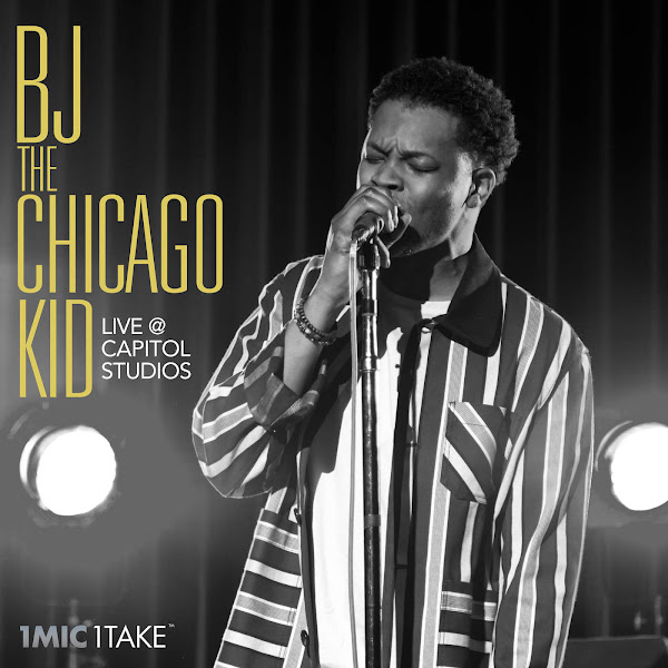 BJ the Chicago Kid - 1 Mic 1 Take (Live at Capitol Studios) - Single Cover