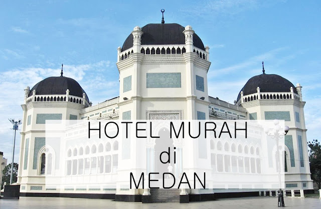 HOTEL MURAH DI MEDAN BACKPACKERS