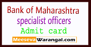 Bank of Maharashtra specialist officers Admit card