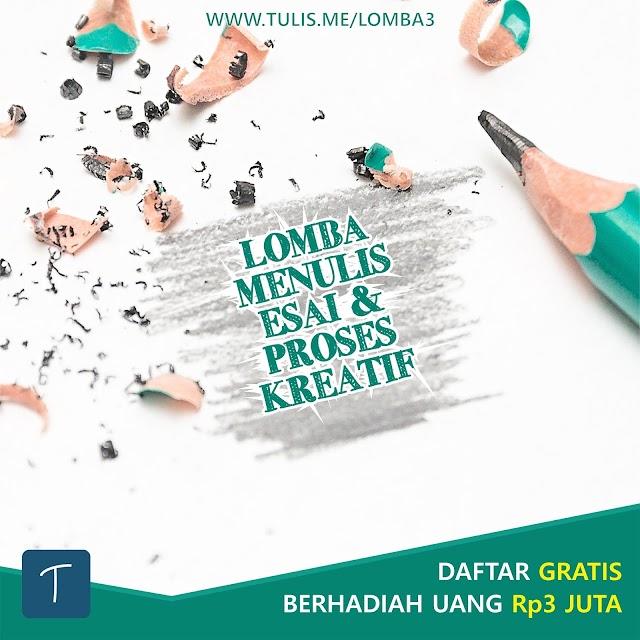 Lomba Menulis Esai Dan Menulis Proses Kreatif Gratis Berhadiah Rp3 Juta
