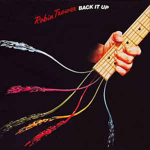 "ROBIN TROWER : ""Back It Up"" 1983"