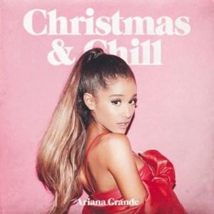 Download Lagu Ariana Grande – Christmas & Chill Full Album (2016)