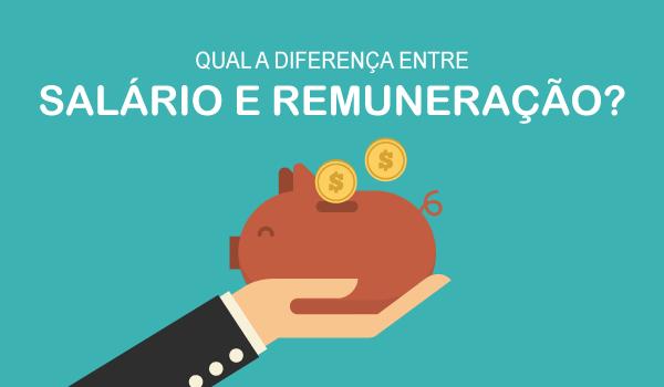 Qual a diferença entre salário e remuneração?