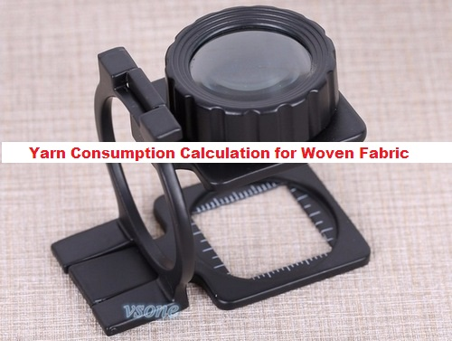 Yarn Consumption Calculation for Woven Fabric