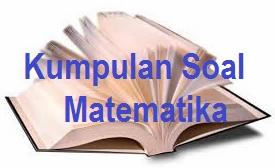 10 Contoh Soal Cerita Matematika Untuk SD Kelas 6
