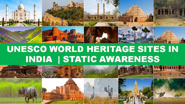 List of All the UNESCO World heritage sites In India | Static Awareness Notes