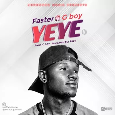 Download Audio   Faster ft G Boy - Yeye
