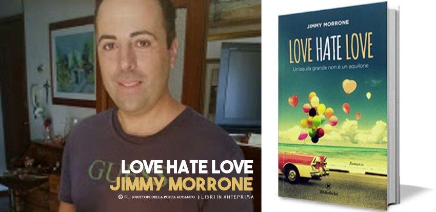 Jimmy Morrone presenta: Love Hate Love - Anteprima, Libri, Gli scrittori della porta accanto