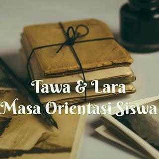 Tawa dan Lara di Masa Orientasi Siswa