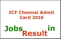 ICF Chennai Admit Card 2016