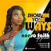 DOWNLOAD Music: Nonso Faith - Show Me Your Ways