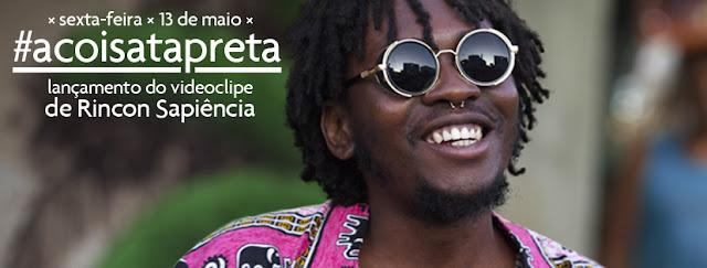 """Rincon Sapiência lança clipe do single """"A Coisa tá Preta"""" nesta sexta-feira (13 de maio)"""