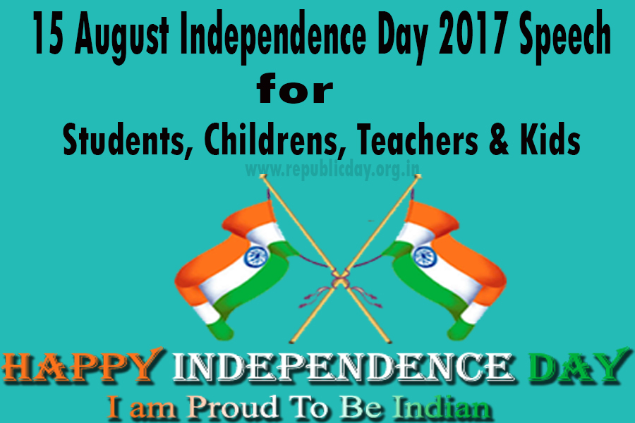 welcome speech by a teacher on independence day First 2 speeches on independence day are written for teachers and principals third and fourth 15th august speech is for primary students for class 5,6,7,8,9,10.