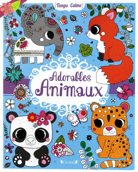 Adorables Animaux de Stéphanie Rousseau - Gründ