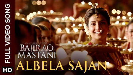 Albela Sajan Full HD Video New Bollywood Songs 2016 Bajirao Mastani