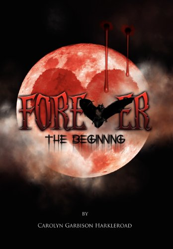 Forever  The Beginning by Carolyn Garbison Harkleroad