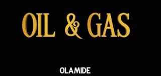 Olamide – Oil & Gas Mp3 - Audio Download