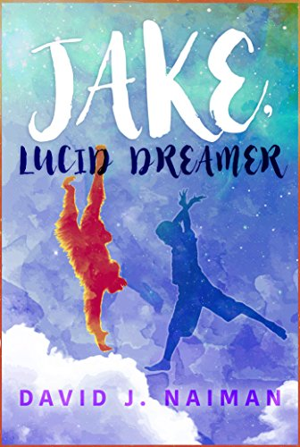 Jake, Lucid Dreamer by David J  Naiman (Review) - Library of