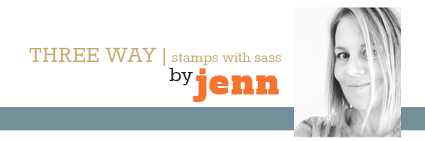 THREE WAY | STAMPS WITH SASS