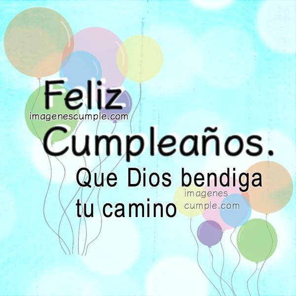 Bonita imagen de cumpleaños para felicitar amigo, amiga, hijo, hija, frases cristianas de cumpleaños con tarjetas por Mery Bracho.