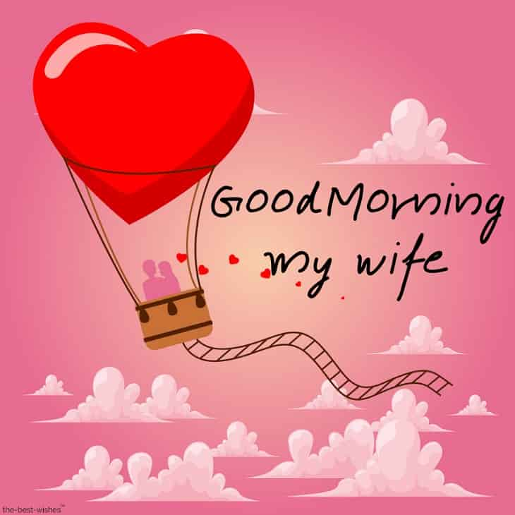 good morning my wife
