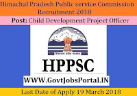 Himachal Pradesh Public Service Commission Recruitment 2018 – Child Development Project Officer