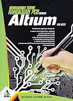 Judul Buku : Menggambar Teknik Rangkaian PCB Dengan Altium – Edisi Revisi