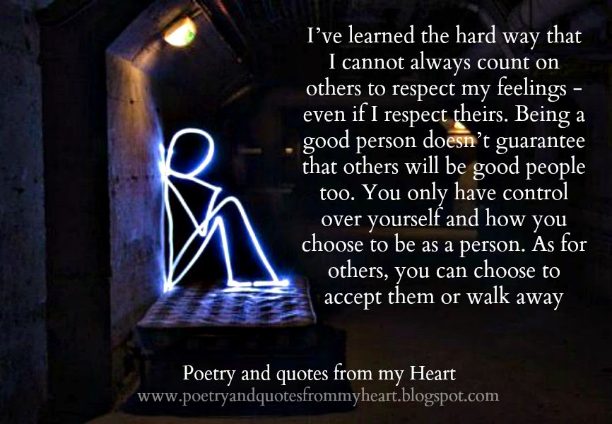 Poetry And Quotes From My Heart Ive Learned The Hard Way That I