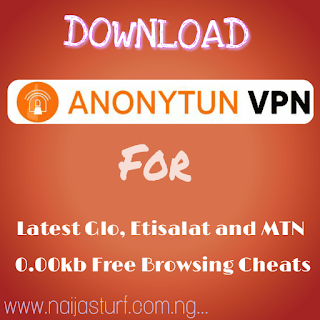 Download AnonyTun VPN V2.1 For Better and Stable Connection On Glo, Etisalat 0.0kb Latest Cheats