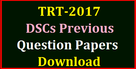 TSPSC TRT 2017 DSC Previous Question Papers of SGT SA LPS PET Download Telangana DSC Useful Material Previous question papers Download | TS DSC Teachers Recruitment Test Practice Papers From Previous Question Papers of all DSCs in AP from 1996 onwards Download here | Previous District Selection Committees Question Papers of Secondary Grade Teacher School Assistant Telugu Hindi English Mathematics Physical Sciences Biological Science Social Studies Language Pandits Physical Education Teacher Physical Director Posts | Previous DSCs papers of SGT SAs LPs PET PD Download Here tspsc-trt-2017-ap-dsc-previous-question-papers-sgt-sa-lp-pet-pd-download