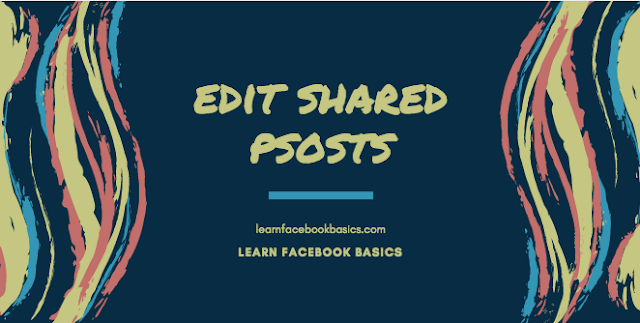 How do I edit a post that I've shared from my Page on Facebook?