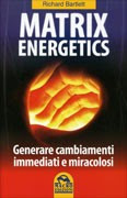Matrix energetics - Richard Bartlett (esistenza)