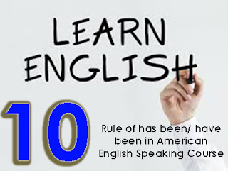 Rule of has been/ have been in American English Speaking Course