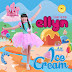 Ellyn Clarissa - Ice Cream