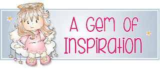 Proud to be  DT & Blog Co-ordinator for Gem of Inspiration