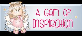 Proud to be  DT & Blog Co-ordinator for Gem of Inspiration